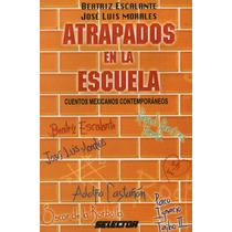 Atrapados En La Escuela. B. Escalante/ José L. Morales