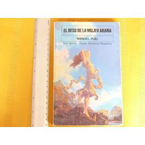 Manuel Puig, El Beso De La Mujer Araña, Seix Barral, España.