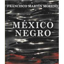 México Negro,francisco Martin Moreno