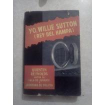 Yo, Willie Sutton De Quentin Reynolds [zar]