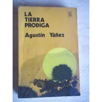 La Tierra Prodiga, Agustin Yañez,fce