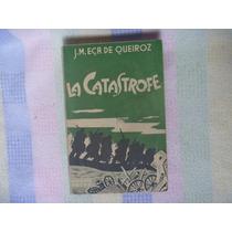 J. M. Eca De Queiroz, La Catástrofe, Ediciones Botas, México