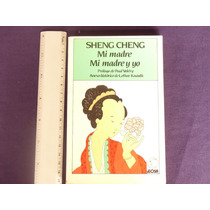 Sheng Cheng, Mi Madre. Mi Madre Y Yo, Editorial Offset.