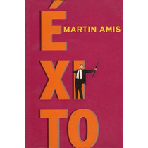 Exito - Martin Amis - Punto De Lectura
