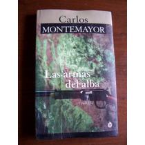 Las Armas Del Alba-aut-carlos Montemayor-edit-jm-crz