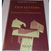 Dos Letters Y Cuando Una Serpiente... - Bernardo Atxaga