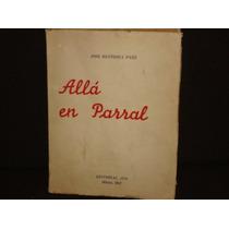 José Rentería Páez, Allá En Parral, México, 1947, 232 Págs.
