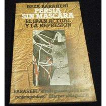Libro Reza Baraheni - Persia Sin Mascara Fdp Politica Bio