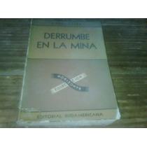 Capek, Karel. Derrumbe En La Mina. 1946. Pida Fot0s.