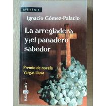 La Arregladera Y El Panadero Sabedor - Ignacio Gómez-palacio