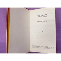 León Uris, Topaz, Bruguera, España, 1972, 444 Págs.