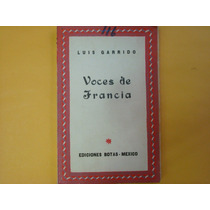 Luis Garrido, Voces De Francia, Ediciones Botas, México, 195