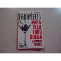 Para Ella Todo Suena A Franck Pourcel Guillermo Fadanelli