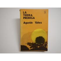 La Tierra Pródiga. Agustín Yañez F C E Colección Popular