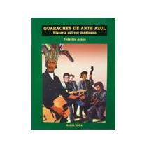 Libro Guaraches De Ante Azul / Federico Arana