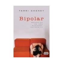 Bipolar Memorias De Una Maniaco Depresiva De Terri Cheney