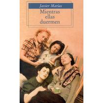 Mientras Ellas Duermen - Javier Marias - Punto De Lectura