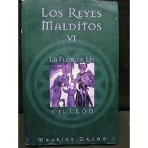 Maurice Druon, Los Reyes Malditos: La Flor De Lis Y El León.