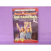 Carlos Cuauhtémoc Sánchez, Sangre De Campeón. Sin Cadenas.