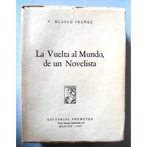 La Vuelta Al Mundo De Un Novelista. V. Blasco Ibañez. Maa