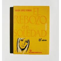 Xavier Lopez Ferrer El Rebozo De Soledad Libro Mexicano 1967