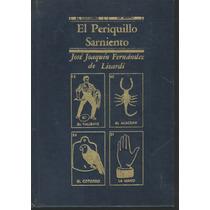 El Periquillo Sarmiento. Fernandez De Lizardi 1a Edic (lbf)
