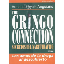 The Gringo Connection De Armando Ayala Anguiano