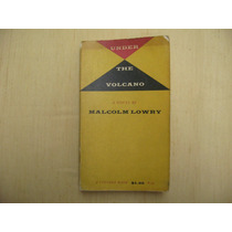 Malcolm Lowry, Under The Volcano, Vintage Book, New York,