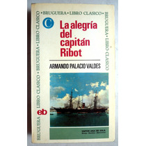 La Alegría Del Capitan Ribot Armando Palacio Valdés