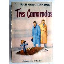 Tres Camaradas. Erich María Remarque
