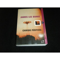 Libro James Lee Burke - Camino Purpura Novela Sp0 Crimen