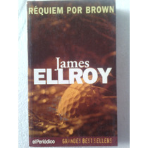 James Elroy Requiem Por Brown 1998 El Periodico Novel Noir