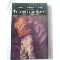 El Informe De Galvez Y Otros Thrillers Roberto Rubiano 1993