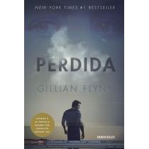 Perdida ( Gone Girl) ... Gillian Flynn