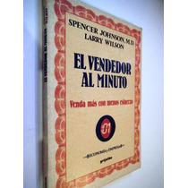 El Vendedor Al Minuto,venda Mas Con Menos Esfuerzo,s. Johnso