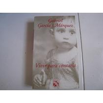 Vivir Para Contarla Gabriel García Marquez