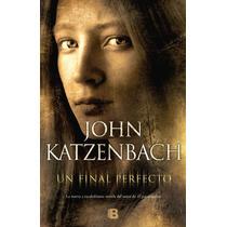 Ebook - Un Final Perfecto - John Katzenbach Pdf Epub