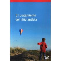El Tratamiento Del Niño Autista Martin Egge Libro Digital