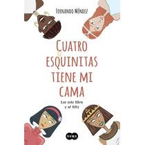 Ebook - Cuatro Esquinitas Tiene Mi Cama Fernando Mendez Pdf