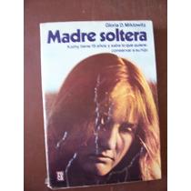 Madre Soltera-aut-gloria D. Miklowitz-edit-roca-op4
