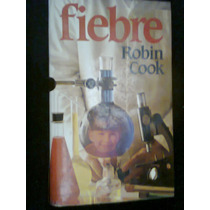 Libro Fiebre Autor Robin Cook