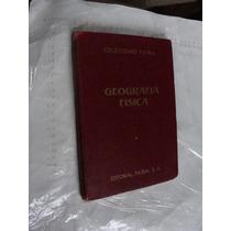 Libro Antiguo Año 1938 , Geografia Fisica , Colección Patria
