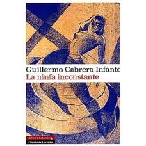 La Ninfa Inconstante Gullermo Cabrera Infante Vv4