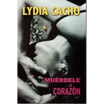 Muérdele El Corazón De Lydia Cacho