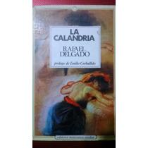 La Calandria, Rafael Delgado Usado Y Original