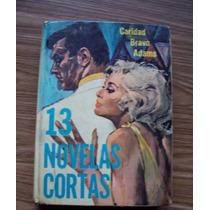 13 Novelas Cortas-p.dura-aut-caridad Bravo Adams-edit-diana