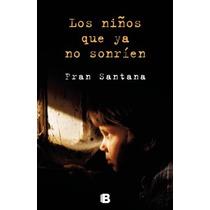 Ebook- Los Niños Que Ya No Sonríen - Fran Santana - Epub Pdf
