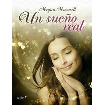 Ebook - Un Sueño Real - Megan Maxwell - Epub Pdf