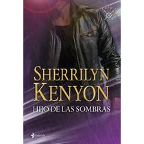 Ebook - Hijo De Las Sombras - Sherrilyn Kenyon - Pdf Epub