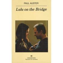Lulu On The Bridge, Paul Auster, Nuevo